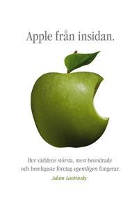 apple-fran-insidan-hur-varldens-storsta-mest-beundrade-och-hemligaste-foretag-egentligen-fungerar